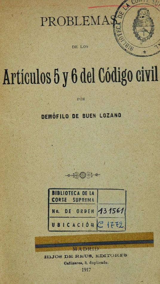 http://cluster0.www.bibliotecadigital.gob.ar/docs-f/biblioteca_digital/libros/buen-lozano-demofilo_problemas-articulos-5-6-codigo-civil_1917/buen-lozano-demofilo_problemas-articulos-5-6-codigo-civil_1917.jpg