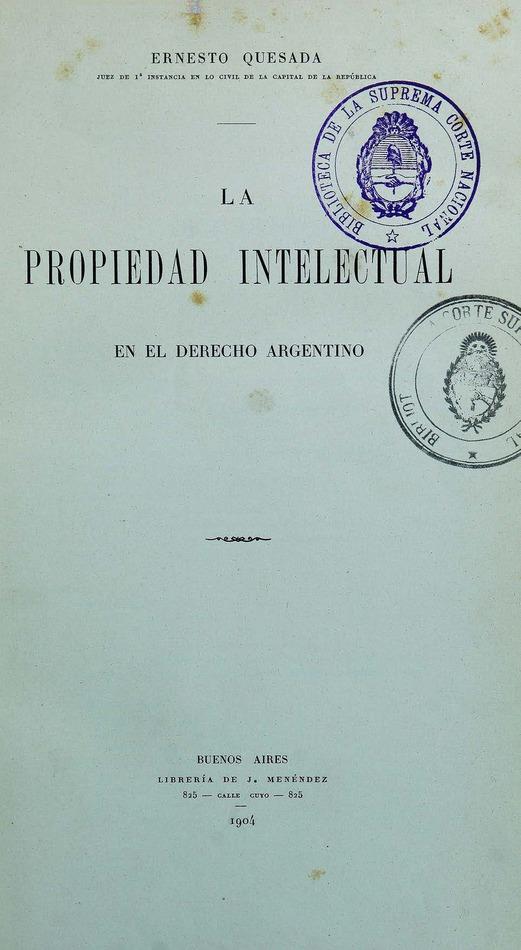 http://cluster0.www.bibliotecadigital.gob.ar/docs-f/biblioteca_digital/libros/quesada-ernesto_propiedad-intelectual-derecho-argentino_1904/quesada-ernesto_propiedad-intelectual-derecho-argentino_1904.jpg