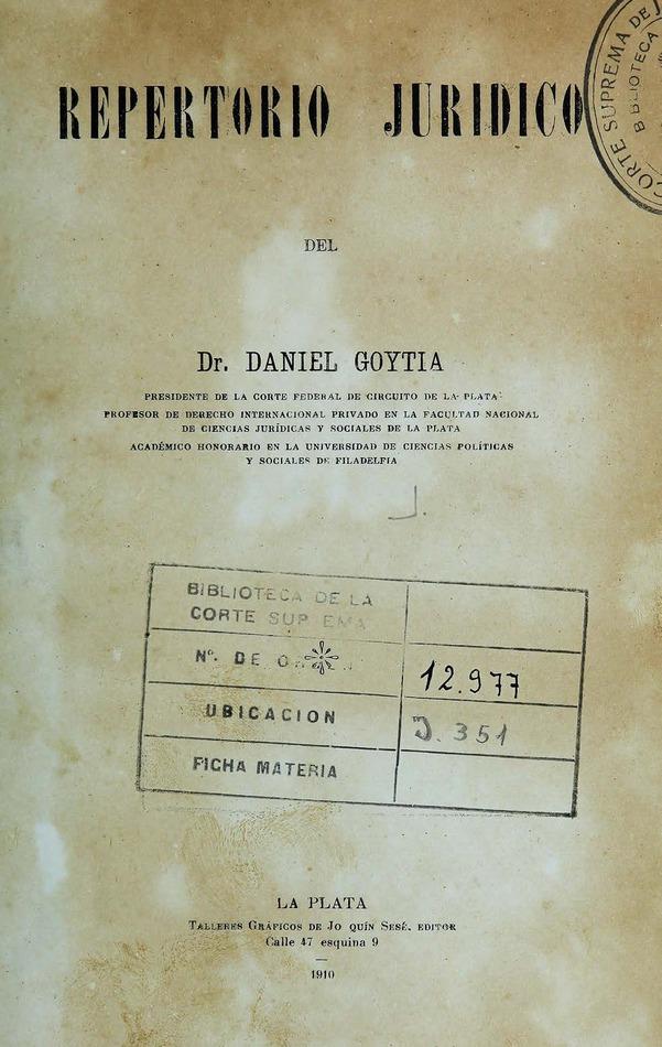 http://cluster0.www.bibliotecadigital.gob.ar/docs-f/biblioteca_digital/libros/goytia-daniel_repertorio-juridico_1910/goytia-daniel_repertorio-juridico_1910.jpg