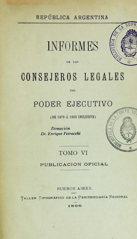 http://cluster0.www.bibliotecadigital.gob.ar/docs-f/biblioteca_digital/libros/edicion-oficial_informes-consejeros-legales-poder-ejecutivo_t06_1896/edicion-oficial_informes-consejeros-legales-poder-ejecutivo_t06_1896.jpg