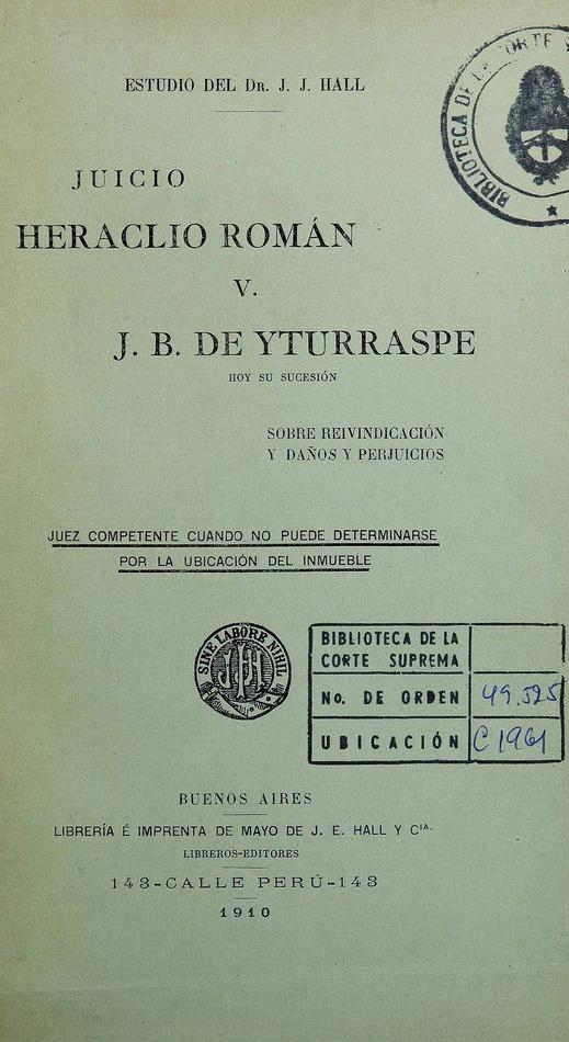 http://cluster0.www.bibliotecadigital.gob.ar/docs-f/biblioteca_digital/libros/hall-jose_juicio-heraclio-roman-v-jb-yturraspe_1910/hall-jose_juicio-heraclio-roman-v-jb-yturraspe_1910.jpg