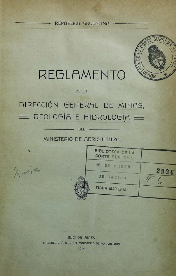 http://cluster0.www.bibliotecadigital.gob.ar/docs-f/biblioteca_digital/libros/edicion-oficial_reglamento-direccion-general-minas-geologia-hidrologia-ministerio-agricultura_1914/edicion-oficial_reglamento-direccion-general-minas-geologia-hidrologia-ministerio-agricultura_1914.jpg