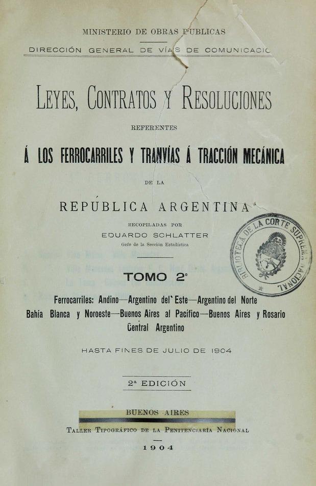 http://cluster0.www.bibliotecadigital.gob.ar/docs-f/biblioteca_digital/libros/edicion-oficial_leyes-contratos-resoluciones-referentes-ferrocarriles-tranvias-traccion-mecanica-republica-argentina_t02_1904/edicion-oficial_leyes-contratos-resoluciones-referentes-ferrocarriles-tranvias-traccion-mecanica-republica-argentina_t02_1904.jpg