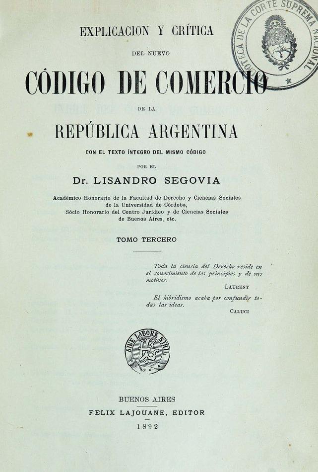 http://cluster0.www.bibliotecadigital.gob.ar/docs-f/biblioteca_digital/libros/segovia-lisandro_explicacion-critica-nuevo-codigo-comercio-republica-argentina_t03_1892/segovia-lisandro_explicacion-critica-nuevo-codigo-comercio-republica-argentina_t03_1892.jpg