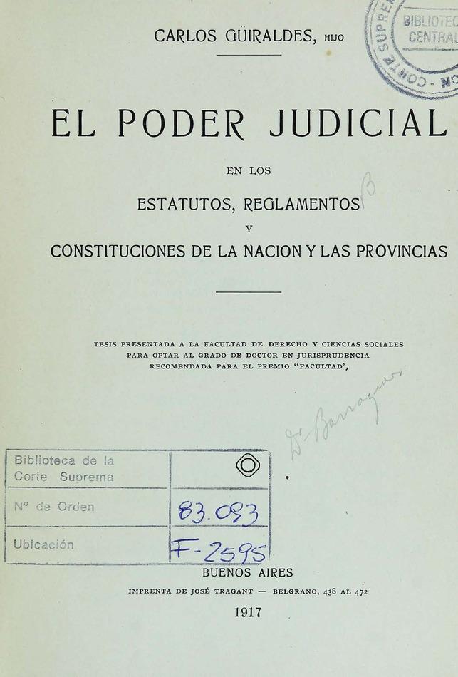 http://cluster0.www.bibliotecadigital.gob.ar/docs-f/biblioteca_digital/libros/guiraldes-carlos_poder-judicial_1917/guiraldes-carlos_poder-judicial_1917.jpg