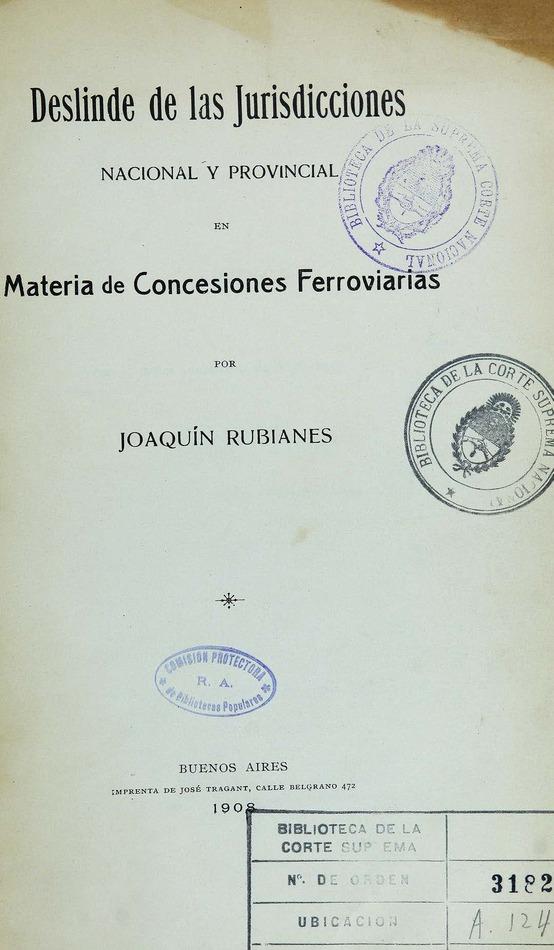 http://cluster0.www.bibliotecadigital.gob.ar/docs-f/biblioteca_digital/libros/rubianes-joaquin_deslinde-jurisdicciones-nacional-provincial-materia-concesiones-ferroviarias_1908/rubianes-joaquin_deslinde-jurisdicciones-nacional-provincial-materia-concesiones-ferroviarias_1908.jpg