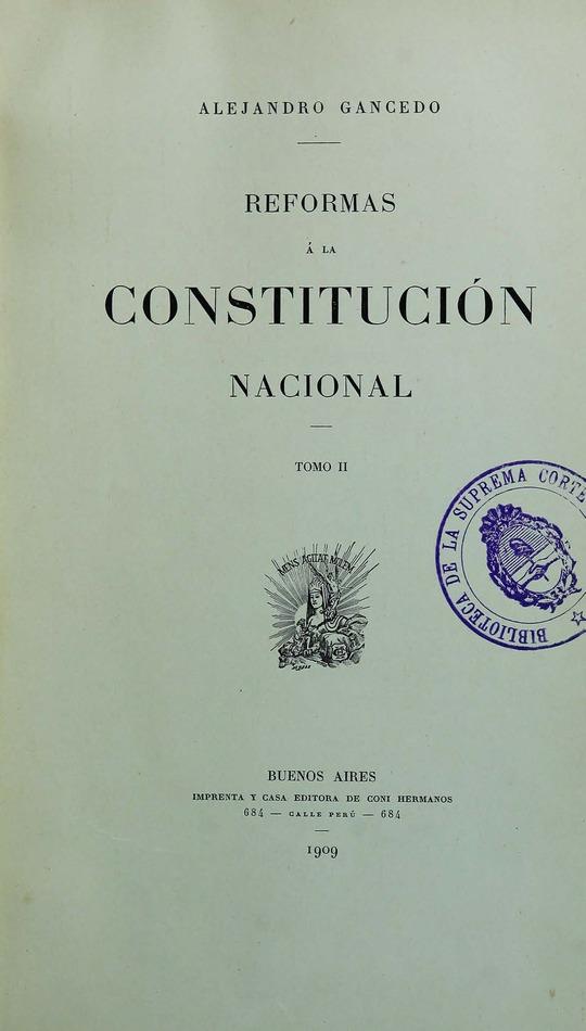 http://cluster0.www.bibliotecadigital.gob.ar/docs-f/biblioteca_digital/libros/gancedo-alejandro_reformas-constitucion-nacional_t02_1909/gancedo-alejandro_reformas-constitucion-nacional_t02_1909.jpg