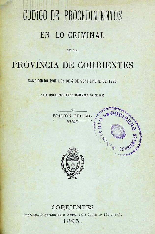 http://cluster0.www.bibliotecadigital.gob.ar/docs-f/biblioteca_digital/libros/edicion-oficial_codigo-procedimientos-criminal-provincia-corrientes_1895/edicion-oficial_codigo-procedimientos-criminal-provincia-corrientes_1895.jpg