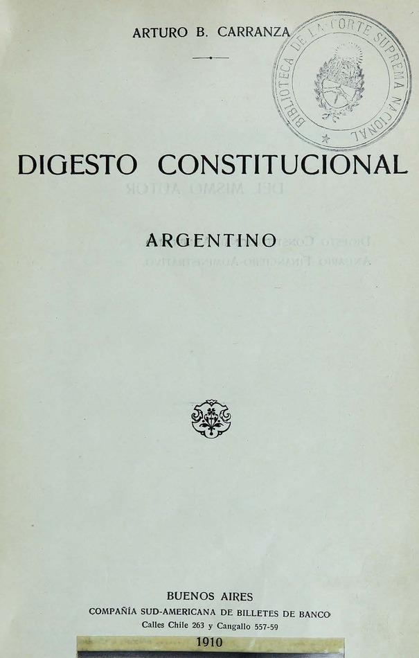 http://cluster0.www.bibliotecadigital.gob.ar/docs-f/biblioteca_digital/libros/carranza-arturo_digesto-constitucional-argentino_1910/carranza-arturo_digesto-constitucional-argentino_1910.jpg