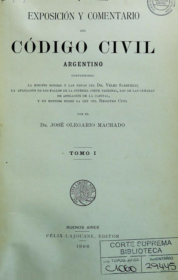 http://cluster0.www.bibliotecadigital.gob.ar/docs-f/biblioteca_digital/libros/machado-jose_exposicion-comentario-codigo-civil-argentino_t01_1898/machado-jose_exposicion-comentario-codigo-civil-argentino_t01_1898.jpg