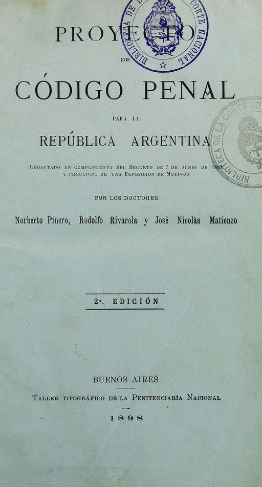 http://cluster0.www.bibliotecadigital.gob.ar/docs-f/biblioteca_digital/libros/pinero-norberto_rivarola-rodolfo_matienzo-jose_proyecto-codigo-penal-republica-argentina_1898/pinero-norberto_rivarola-rodolfo_matienzo-jose_proyecto-codigo-penal-republica-argentina_1898.jpg