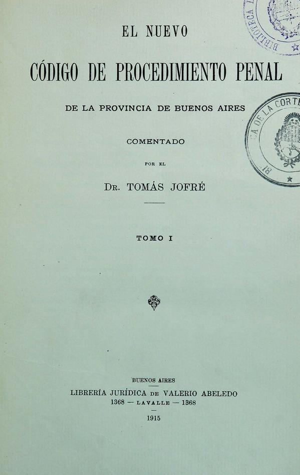 http://cluster0.www.bibliotecadigital.gob.ar/docs-f/biblioteca_digital/libros/jofre-tomas_nuevo-codigo-procedimiento-penal-provincia-buenos-aires_t01_1915/jofre-tomas_nuevo-codigo-procedimiento-penal-provincia-buenos-aires_t01_1915.jpg