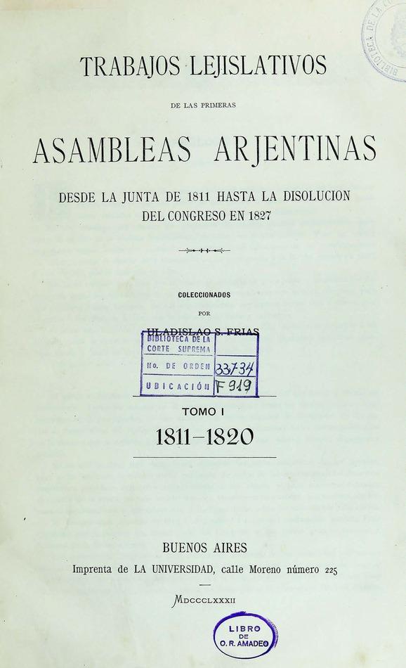 http://cluster0.www.bibliotecadigital.gob.ar/docs-f/biblioteca_digital/libros/frias-uladislao_trabajos-lejislativos-primeras-asambleas-arjentinas_t01_1882/frias-uladislao_trabajos-lejislativos-primeras-asambleas-arjentinas_t01_1882.jpg