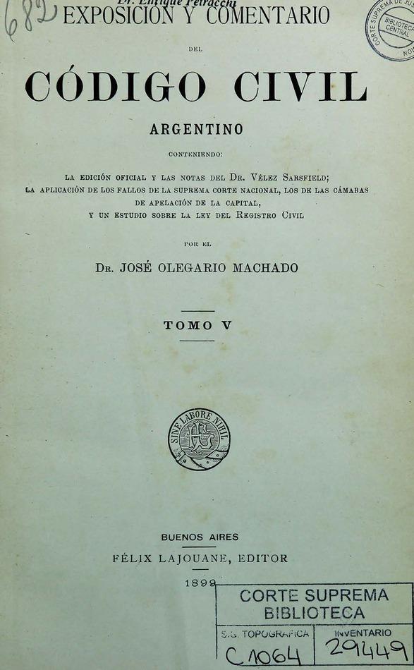 http://cluster0.www.bibliotecadigital.gob.ar/docs-f/biblioteca_digital/libros/machado-jose_exposicion-comentario-codigo-civil-argentino_t05_1899/machado-jose_exposicion-comentario-codigo-civil-argentino_t05_1899.jpg