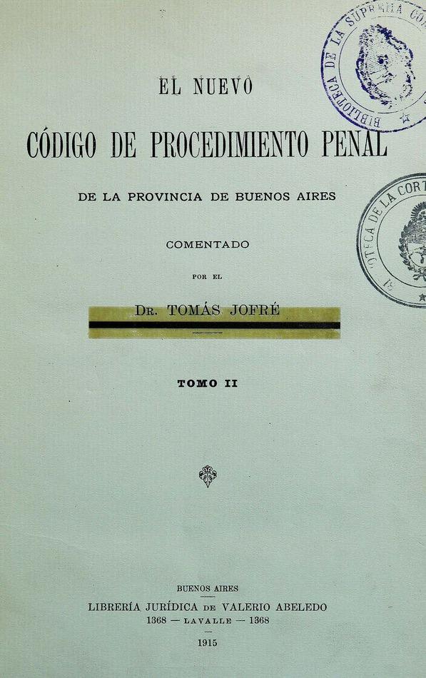 http://cluster0.www.bibliotecadigital.gob.ar/docs-f/biblioteca_digital/libros/jofre-tomas_nuevo-codigo-procedimiento-penal-provincia-buenos-aires_t02_1915/jofre-tomas_nuevo-codigo-procedimiento-penal-provincia-buenos-aires_t02_1915.jpg