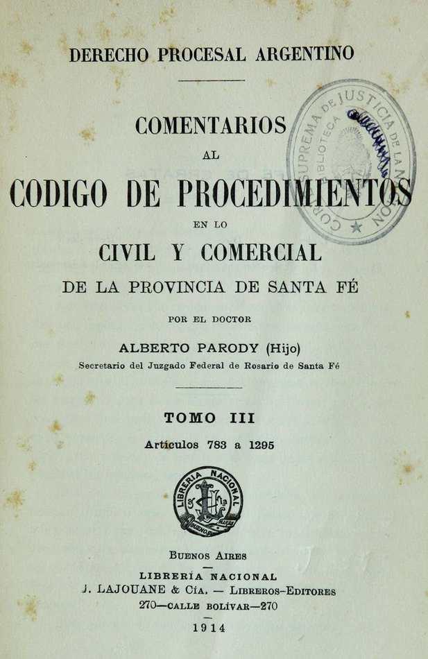 http://cluster0.www.bibliotecadigital.gob.ar/docs-f/biblioteca_digital/libros/parody-alberto_comentarios-codigo-prodecimientos-civil-comercial-provincia-santafe_t03_1914/parody-alberto_comentarios-codigo-prodecimientos-civil-comercial-provincia-santafe_t03_1914.jpg