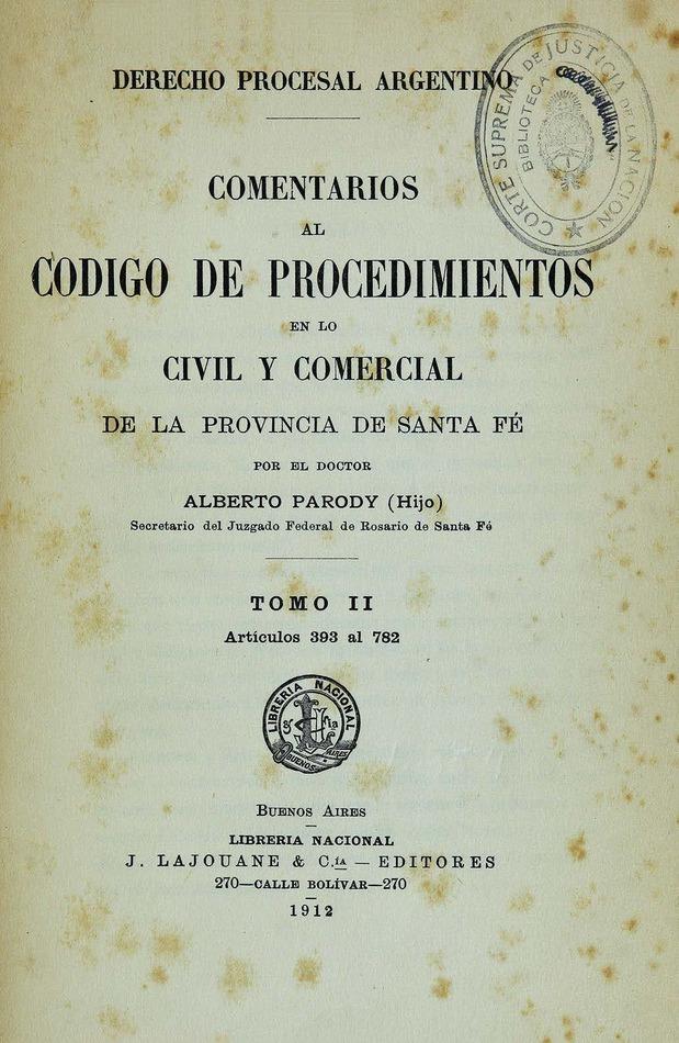 http://cluster0.www.bibliotecadigital.gob.ar/docs-f/biblioteca_digital/libros/parody-alberto_comentarios-codigo-prodecimientos-civil-comercial-provincia-santafe_t02_1912/parody-alberto_comentarios-codigo-prodecimientos-civil-comercial-provincia-santafe_t02_1912.jpg