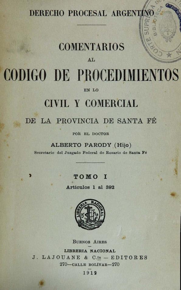 http://cluster0.www.bibliotecadigital.gob.ar/docs-f/biblioteca_digital/libros/parody-alberto_comentarios-codigo-prodecimientos-civil-comercial-provincia-santafe_t01_1912/parody-alberto_comentarios-codigo-prodecimientos-civil-comercial-provincia-santafe_t01_1912.jpg