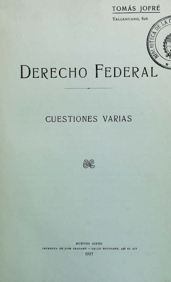 http://cluster0.www.bibliotecadigital.gob.ar/docs-f/biblioteca_digital/libros/jofre-tomas_derecho-federal_1917/jofre-tomas_derecho-federal_1917.jpg