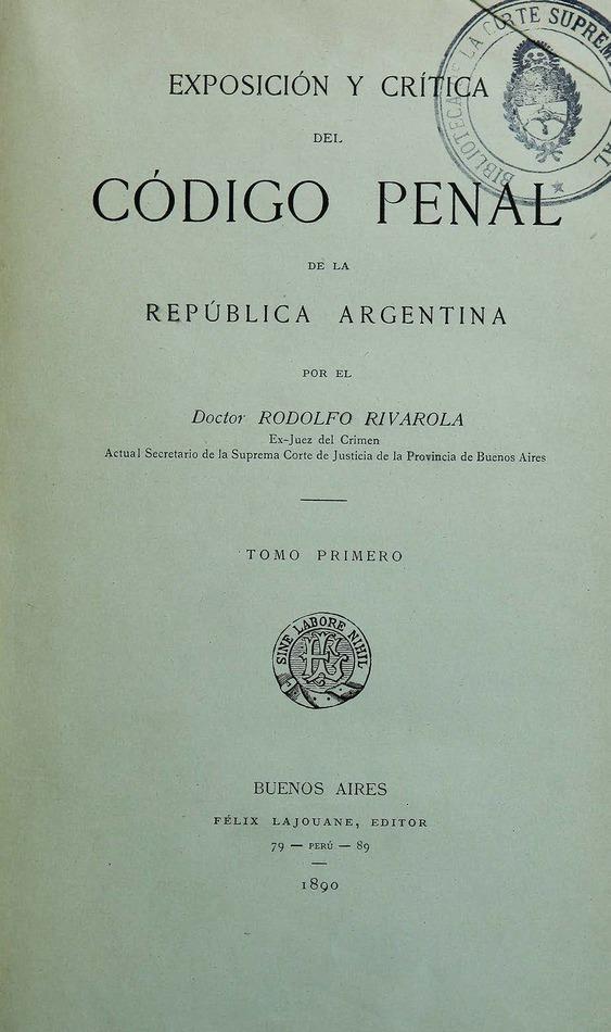 http://cluster0.www.bibliotecadigital.gob.ar/docs-f/biblioteca_digital/libros/rivarola-rodolfo_exposicion-critica-codigo-penal-republica-argentina_t01_1890/rivarola-rodolfo_exposicion-critica-codigo-penal-republica-argentina_t01_1890.jpg