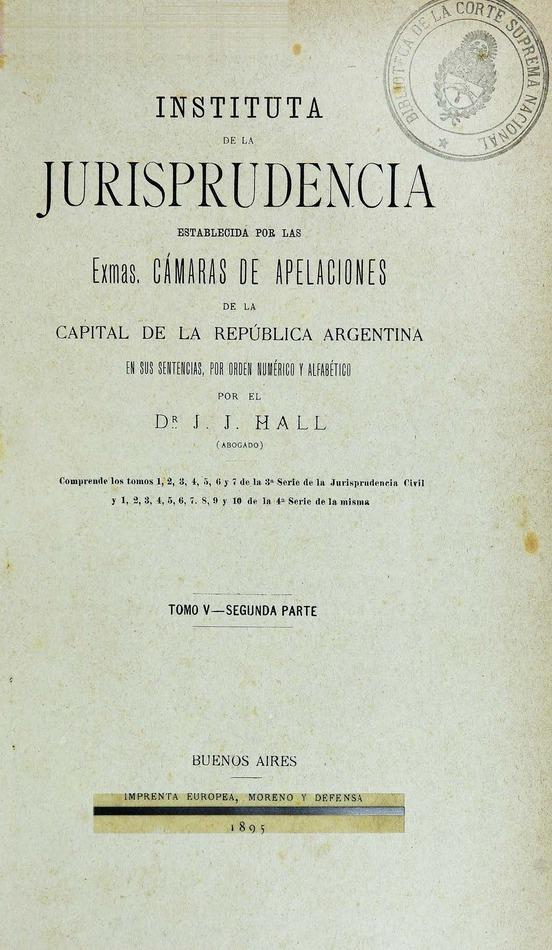 http://cluster0.www.bibliotecadigital.gob.ar/docs-f/biblioteca_digital/libros/hall-jose_instituta-jurisprudencia_t05_v02_1895/hall-jose_instituta-jurisprudencia_t05_v02_1895.jpg