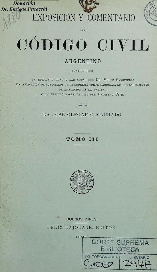 http://cluster0.www.bibliotecadigital.gob.ar/docs-f/biblioteca_digital/libros/machado-jose_exposicion-comentario-codigo-civil-argentino_t03_1890/machado-jose_exposicion-comentario-codigo-civil-argentino_t03_1890.jpg