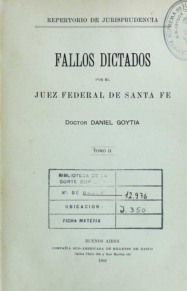 http://cluster0.www.bibliotecadigital.gob.ar/docs-f/biblioteca_digital/libros/goytia-daniel_fallos-dictados-juez-federal-santafe_t02_1902/goytia-daniel_fallos-dictados-juez-federal-santafe_t02_1902.jpg