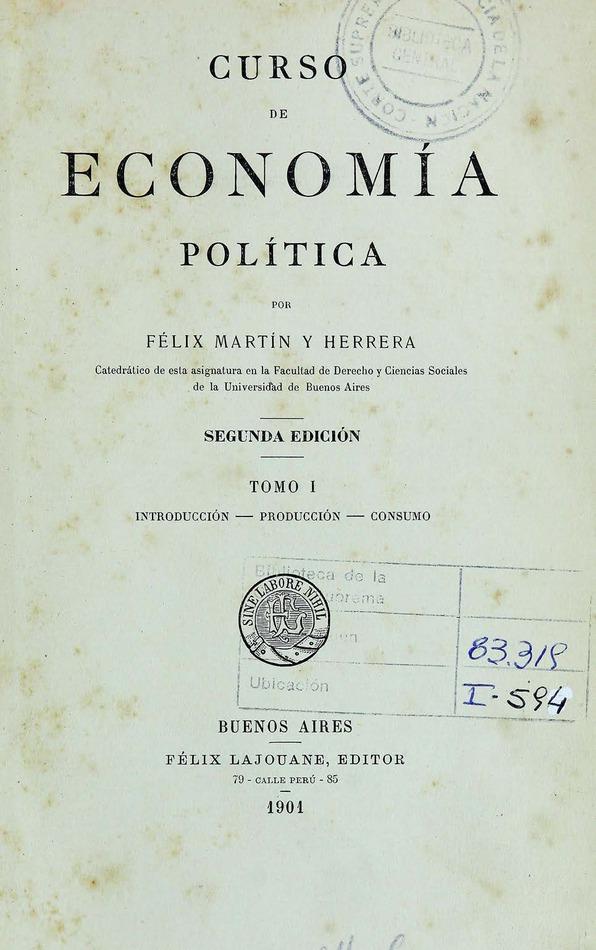 http://cluster0.www.bibliotecadigital.gob.ar/docs-f/biblioteca_digital/libros/martinyherrera-felix_curso-economia-politica_t01_1901/martinyherrera-felix_curso-economia-politica_t01_1901.jpg