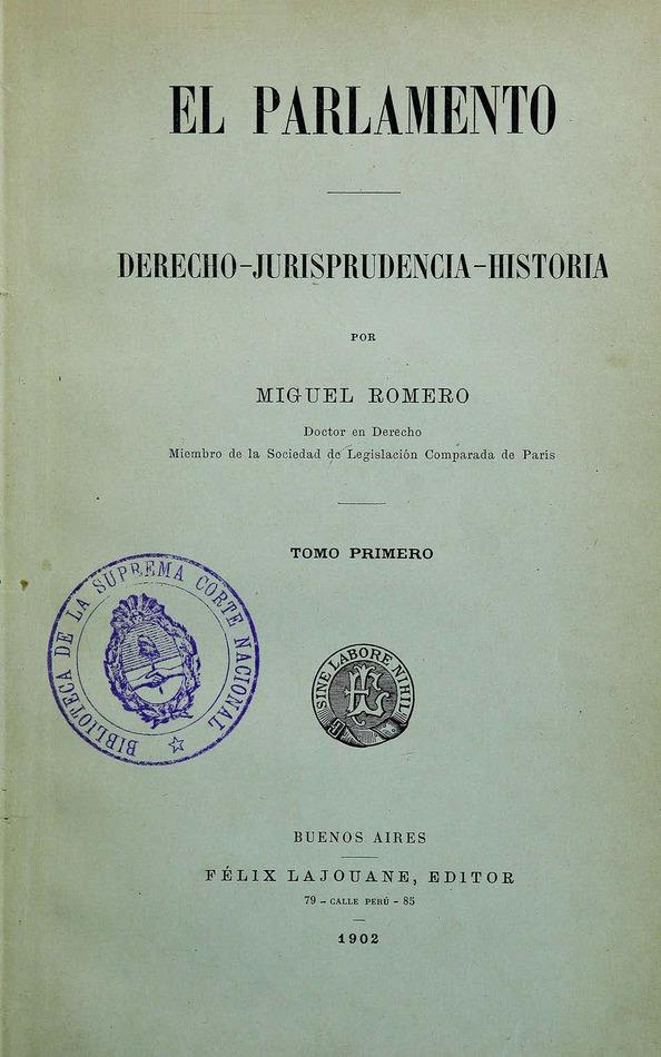 http://cluster0.www.bibliotecadigital.gob.ar/docs-f/biblioteca_digital/libros/romero-miguel_parlamento_t01_1902/romero-miguel_parlamento_t01_1902.jpg