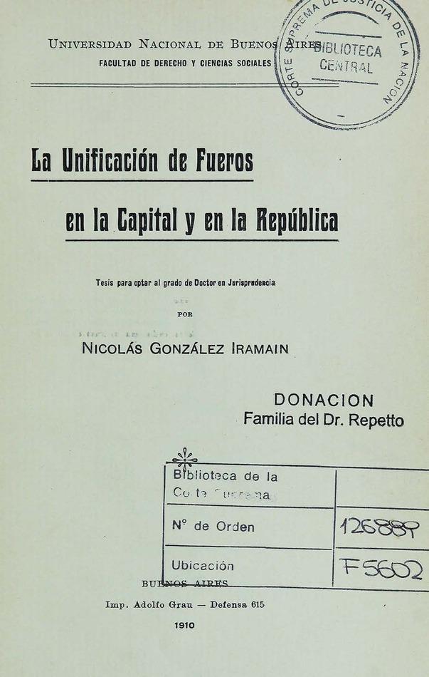 http://cluster0.www.bibliotecadigital.gob.ar/docs-f/biblioteca_digital/libros/gonzalez-iramain-nicolas_unificacion-fueros-capital-republica_1910/gonzalez-iramain-nicolas_unificacion-fueros-capital-republica_1910.jpg