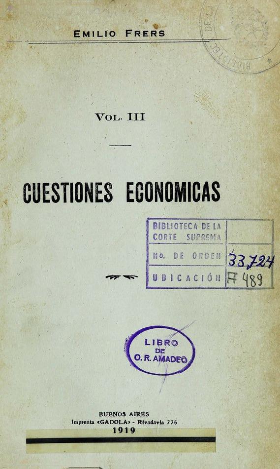 http://cluster0.www.bibliotecadigital.gob.ar/docs-f/biblioteca_digital/libros/frers-emilio_cuestiones-economicas_v03_1919/frers-emilio_cuestiones-economicas_v03_1919.jpg