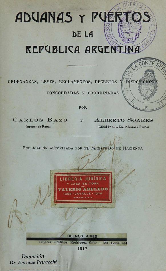 http://cluster0.www.bibliotecadigital.gob.ar/docs-f/biblioteca_digital/libros/carlos-bazo_alberto-soares_aduanas-puertos-republica-argentina_1917/carlos-bazo_alberto-soares_aduanas-puertos-republica-argentina_1917.jpg