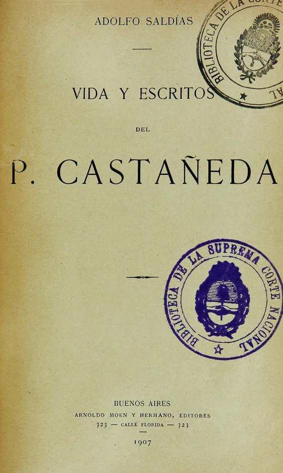 http://cluster0.www.bibliotecadigital.gob.ar/docs-f/biblioteca_digital/libros/saldias-adolfo_vida-escritos-padre-castaneda_1907/saldias-adolfo_vida-escritos-padre-castaneda_1907.jpg