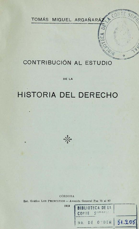 http://cluster0.www.bibliotecadigital.gob.ar/docs-f/biblioteca_digital/libros/arganaraz-tomas_contribucion-estudio-historia-derecho_1919/arganaraz-tomas_contribucion-estudio-historia-derecho_1919.jpg