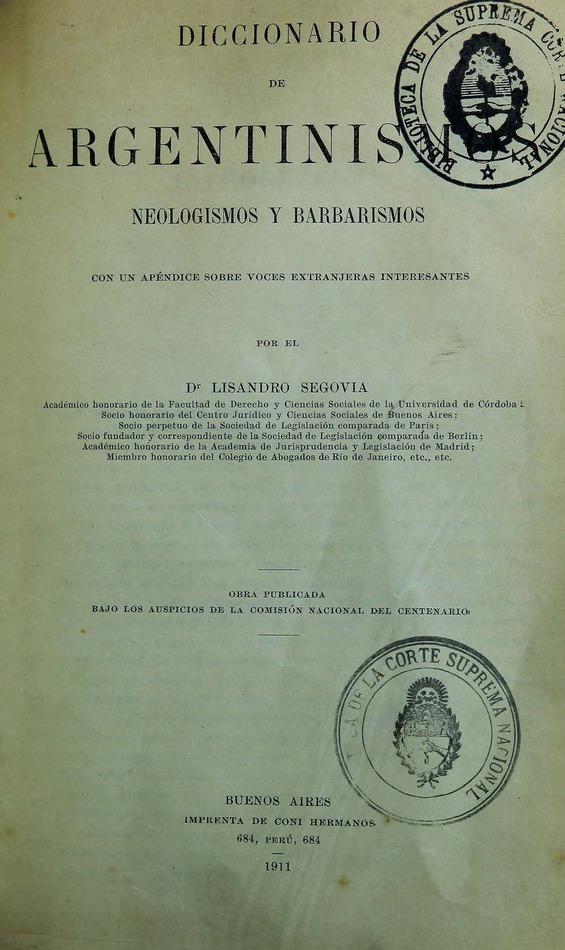 http://cluster0.www.bibliotecadigital.gob.ar/docs-f/biblioteca_digital/libros/segovia-lisandro_diccionario-argentinismos-neologismos-barbarismos_1911/segovia-lisandro_diccionario-argentinismos-neologismos-barbarismos_1911.jpg