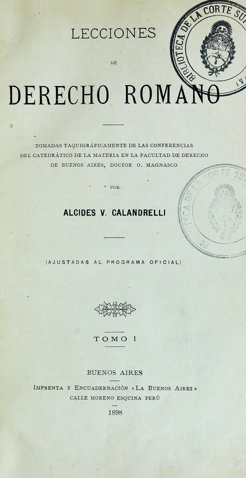 http://cluster0.www.bibliotecadigital.gob.ar/docs-f/biblioteca_digital/libros/calandrelli-alcides_lecciones-derecho-romano_t01_1898/calandrelli-alcides_lecciones-derecho-romano_t01_1898.jpg