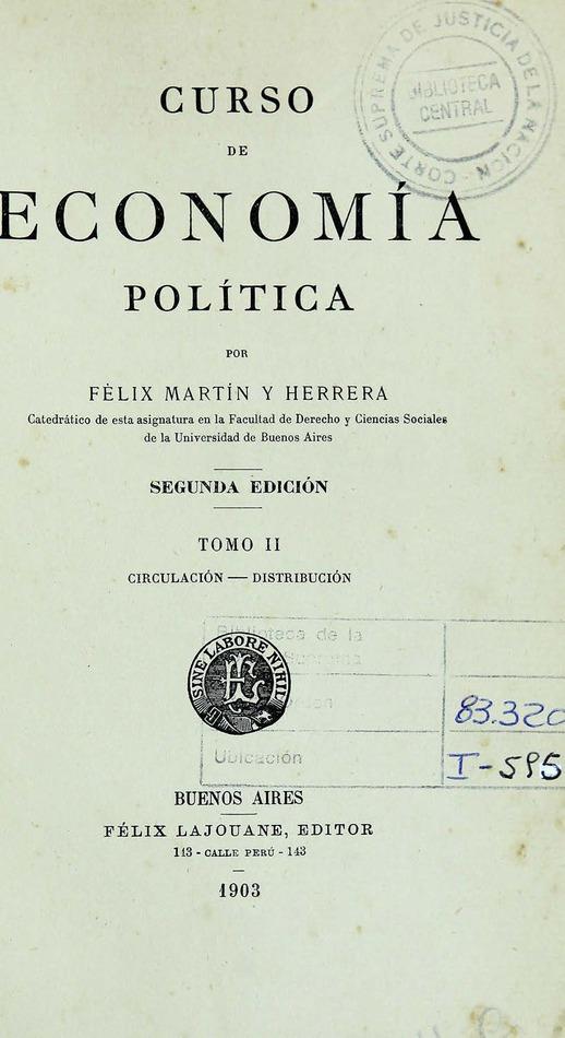 http://cluster0.www.bibliotecadigital.gob.ar/docs-f/biblioteca_digital/libros/martinyherrera-felix_curso-economia-politica_t02_1903/martinyherrera-felix_curso-economia-politica_t02_1903.jpg