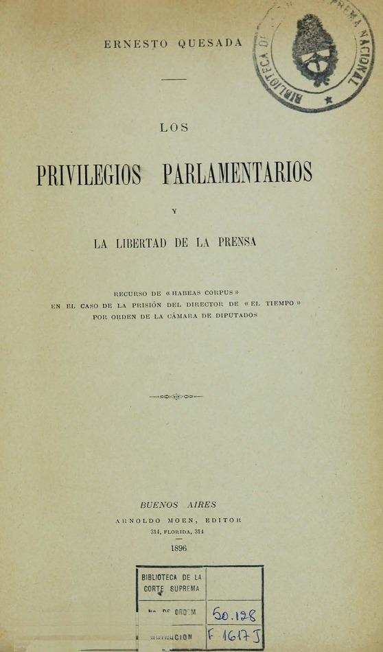 http://cluster0.www.bibliotecadigital.gob.ar/docs-f/biblioteca_digital/libros/quesada-ernesto_privilegios-parlamentarios-libertad-prensa_1896/quesada-ernesto_privilegios-parlamentarios-libertad-prensa_1896.jpg