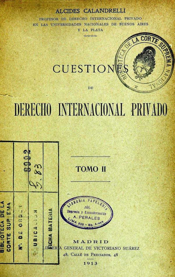 http://cluster0.www.bibliotecadigital.gob.ar/docs-f/biblioteca_digital/libros/calandrelli-alcides_cuestiones-derecho-internacional-privado_t02_1913/calandrelli-alcides_cuestiones-derecho-internacional-privado_t02_1913.jpg