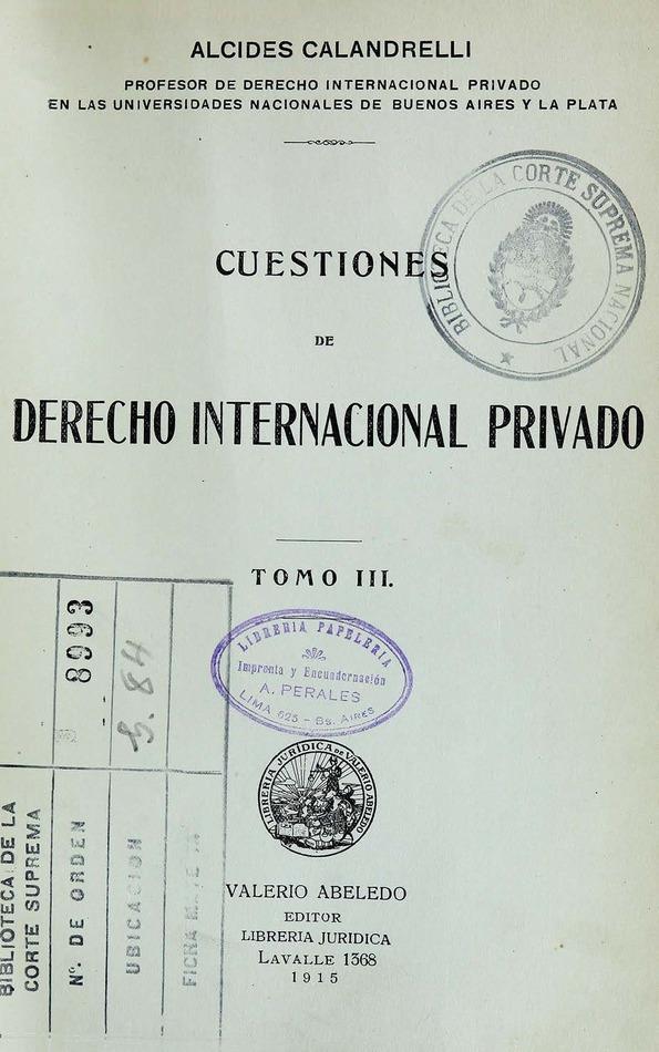 http://cluster0.www.bibliotecadigital.gob.ar/docs-f/biblioteca_digital/libros/calandrelli-alcides_cuestiones-derecho-internacional-privado_t03_1915/calandrelli-alcides_cuestiones-derecho-internacional-privado_t03_1915.jpg