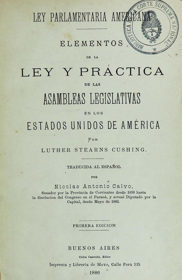 http://cluster0.www.bibliotecadigital.gob.ar/docs-f/biblioteca_digital/libros/cushing-luther_elementos-ley-practica-asambleas-legislativas-estados-unidos-america_t01_1886/cushing-luther_elementos-ley-practica-asambleas-legislativas-estados-unidos-america_t01_1886.jpg