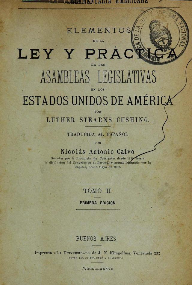http://cluster0.www.bibliotecadigital.gob.ar/docs-f/biblioteca_digital/libros/cushing-luther_elementos-ley-practica-asambleas-legislativas-estados-unidos-america_t02_1884/cushing-luther_elementos-ley-practica-asambleas-legislativas-estados-unidos-america_t02_1884.jpg