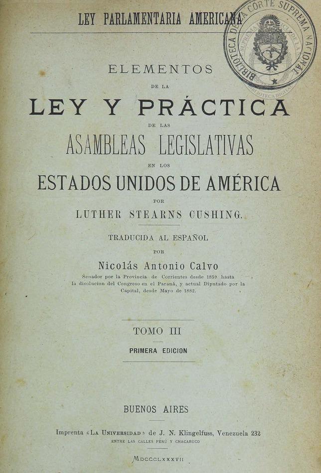 http://cluster0.www.bibliotecadigital.gob.ar/docs-f/biblioteca_digital/libros/cushing-luther_elementos-ley-practica-asambleas-legislativas-estados-unidos-america_t03_1887/cushing-luther_elementos-ley-practica-asambleas-legislativas-estados-unidos-america_t03_1887.jpg