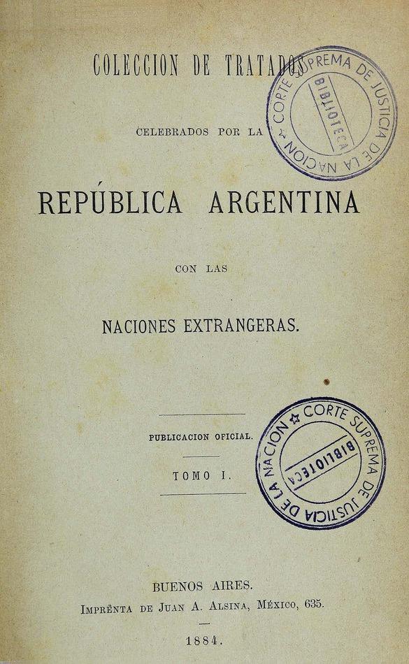 http://cluster0.www.bibliotecadigital.gob.ar/docs-f/biblioteca_digital/libros/edicion-oficial_coleccion-tratados-celebrados-republica-argentina-naciones-extrangeras_t01_1884/edicion-oficial_coleccion-tratados-celebrados-republica-argentina-naciones-extrangeras_t01_1884.jpg