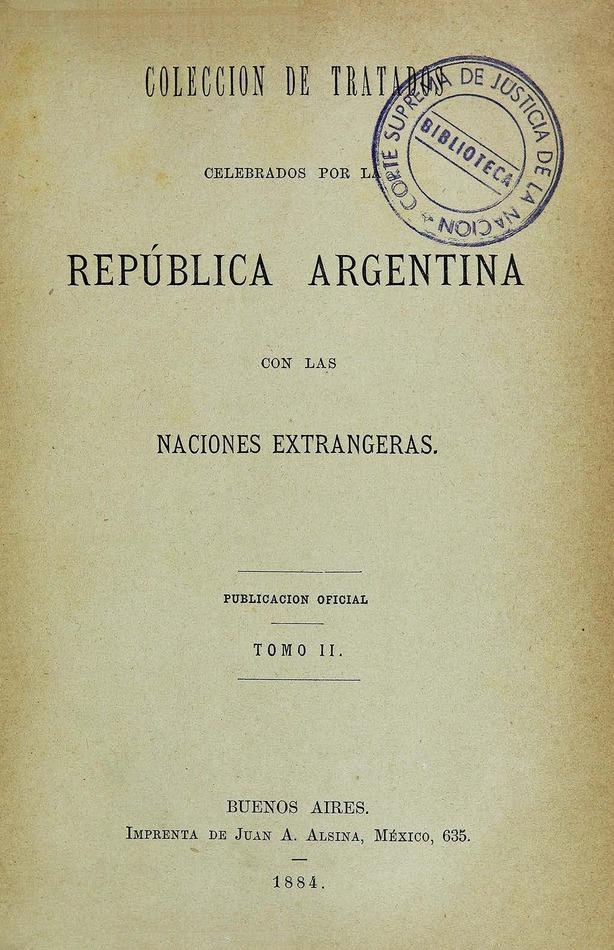 http://cluster0.www.bibliotecadigital.gob.ar/docs-f/biblioteca_digital/libros/edicion-oficial_coleccion-tratados-celebrados-republica-argentina-naciones-extrangeras_t02_1884/edicion-oficial_coleccion-tratados-celebrados-republica-argentina-naciones-extrangeras_t02_1884.jpg