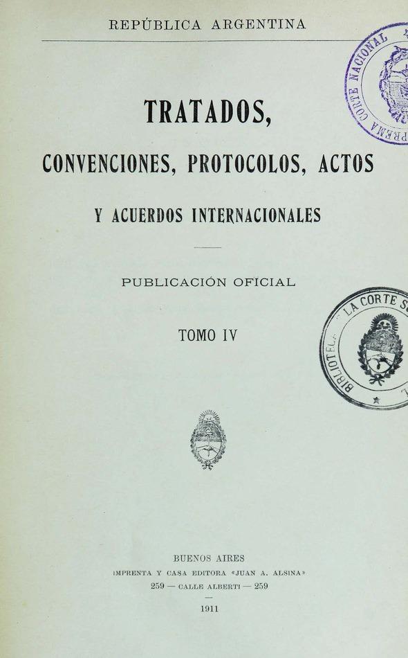 http://cluster0.www.bibliotecadigital.gob.ar/docs-f/biblioteca_digital/libros/edicion-oficial_tratados-convenciones-protocolos-actos-acuerdos-internacionales_t04_1911/edicion-oficial_tratados-convenciones-protocolos-actos-acuerdos-internacionales_t04_1911.jpg
