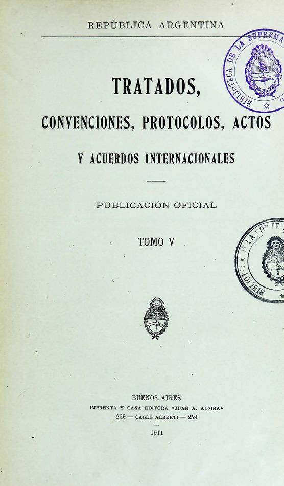 http://cluster0.www.bibliotecadigital.gob.ar/docs-f/biblioteca_digital/libros/edicion-oficial_tratados-convenciones-protocolos-actos-acuerdos-internacionales_t05_1911/edicion-oficial_tratados-convenciones-protocolos-actos-acuerdos-internacionales_t05_1911.jpg