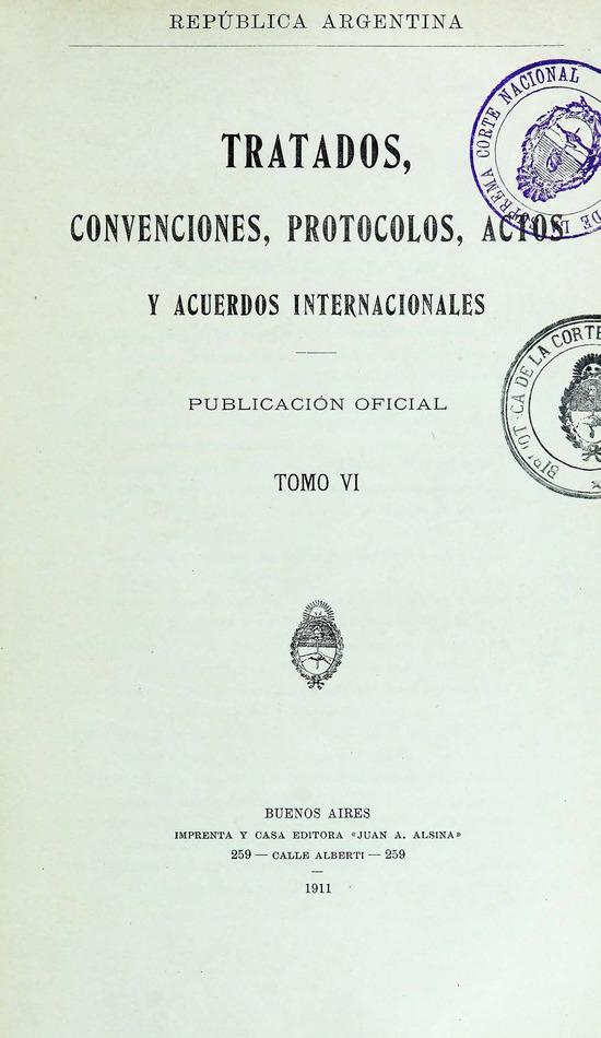 http://cluster0.www.bibliotecadigital.gob.ar/docs-f/biblioteca_digital/libros/edicion-oficial_tratados-convenciones-protocolos-actos-acuerdos-internacionales_t06_1911/edicion-oficial_tratados-convenciones-protocolos-actos-acuerdos-internacionales_t06_1911.jpg