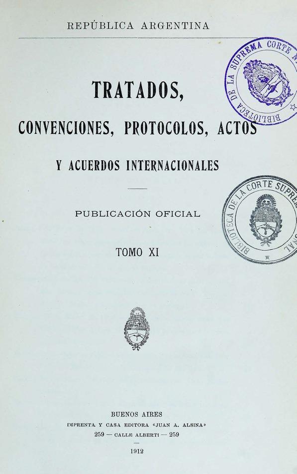 http://cluster0.www.bibliotecadigital.gob.ar/docs-f/biblioteca_digital/libros/edicion-oficial_tratados-convenciones-protocolos-actos-acuerdos-internacionales_t11_1912/edicion-oficial_tratados-convenciones-protocolos-actos-acuerdos-internacionales_t11_1912.jpg
