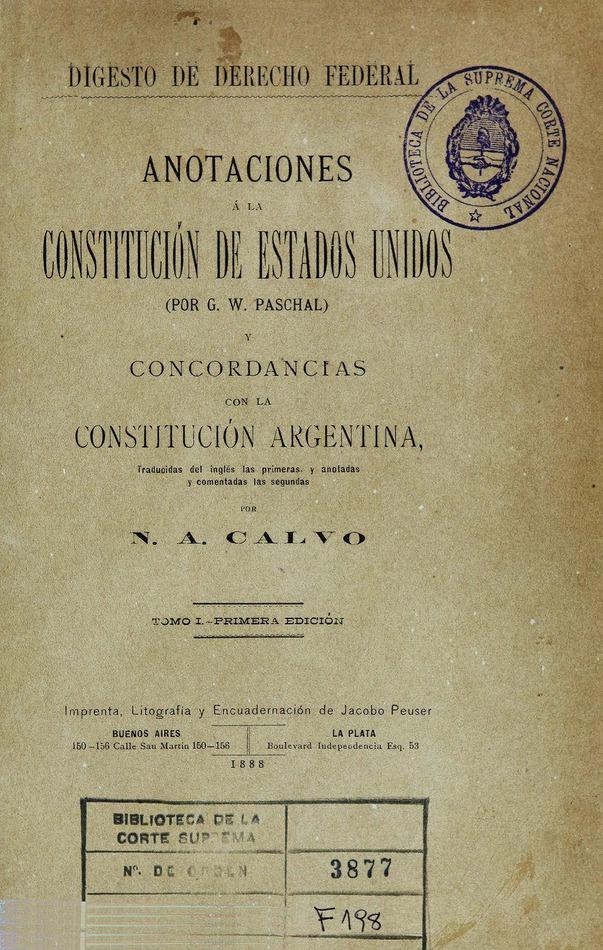 http://cluster0.www.bibliotecadigital.gob.ar/docs-f/biblioteca_digital/libros/paschal-george_anotaciones-constitucion-estadosunidos-concordancias-constitucion-argentina_t01_1888/paschal-george_anotaciones-constitucion-estadosunidos-concordancias-constitucion-argentina_t01_1888.jpg